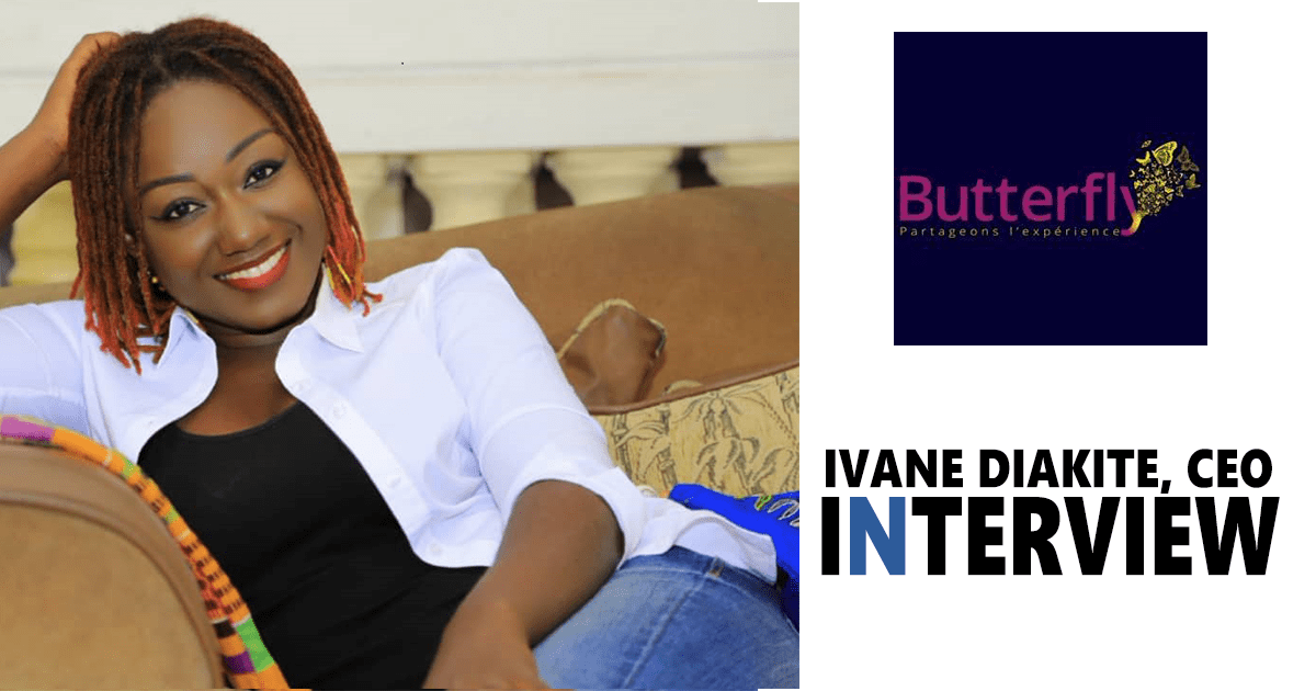 Interview: Ivane Corine DIAKITE, CEO de Butterfly group.