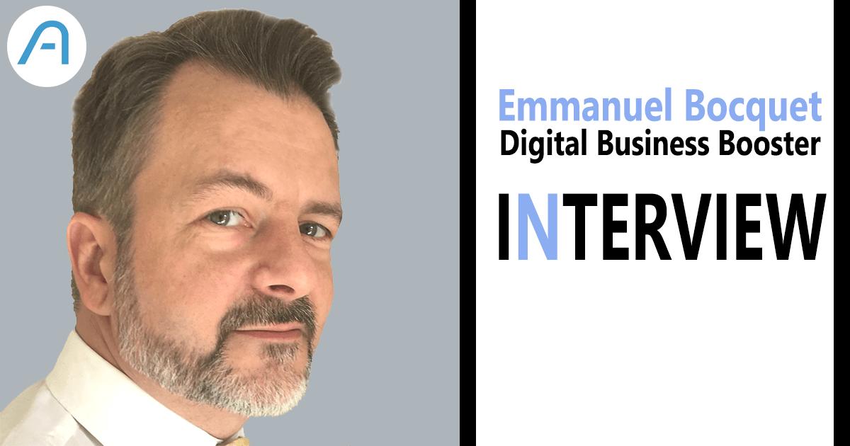 Interview : Emmanuel Bocquet, entrepreneur et digital business booster.