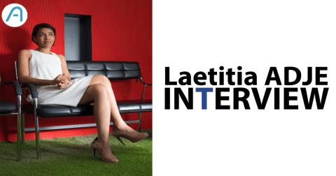 Interview : Laetitia ADJE, la serial entrepreneure à la conquête de l'Afrique.