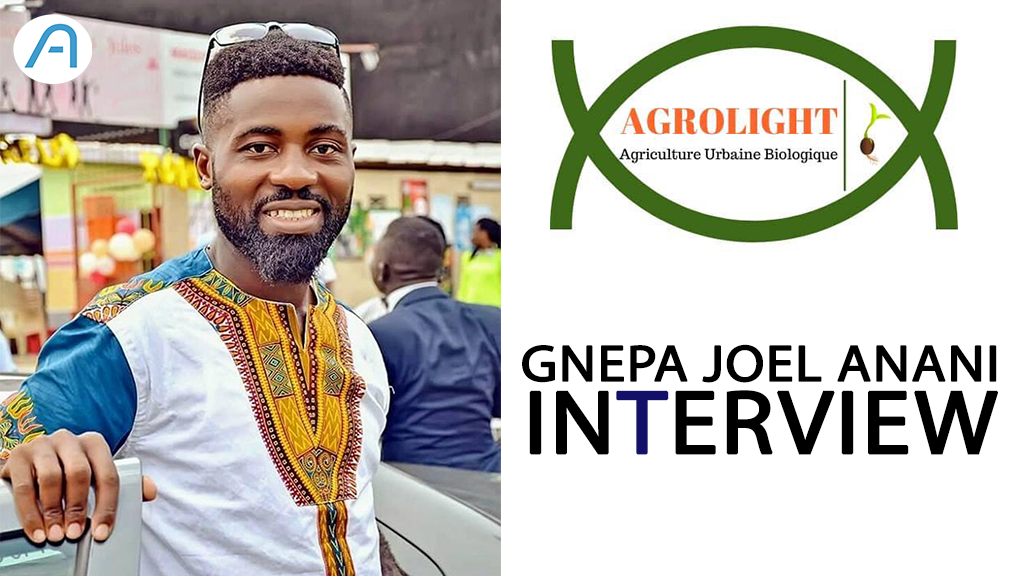 Interview avec Gnepa Joel ANANI, CEO de AGROLIGHT GROUP.