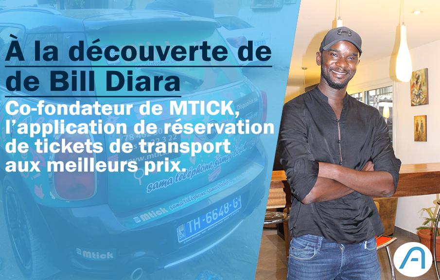 Portrait : Bill Diara, CEO de MTICK, l'application qui vous permet de réserver votre ticket de car.