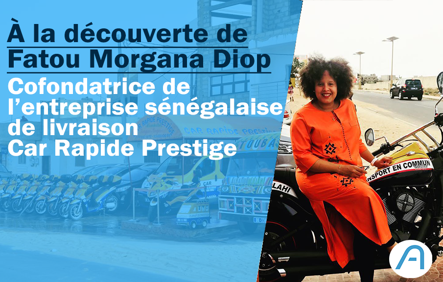 À la découverte de Fatou Morgana Diop GUEYE, co-fondatrice de Car Rapide Prestige.