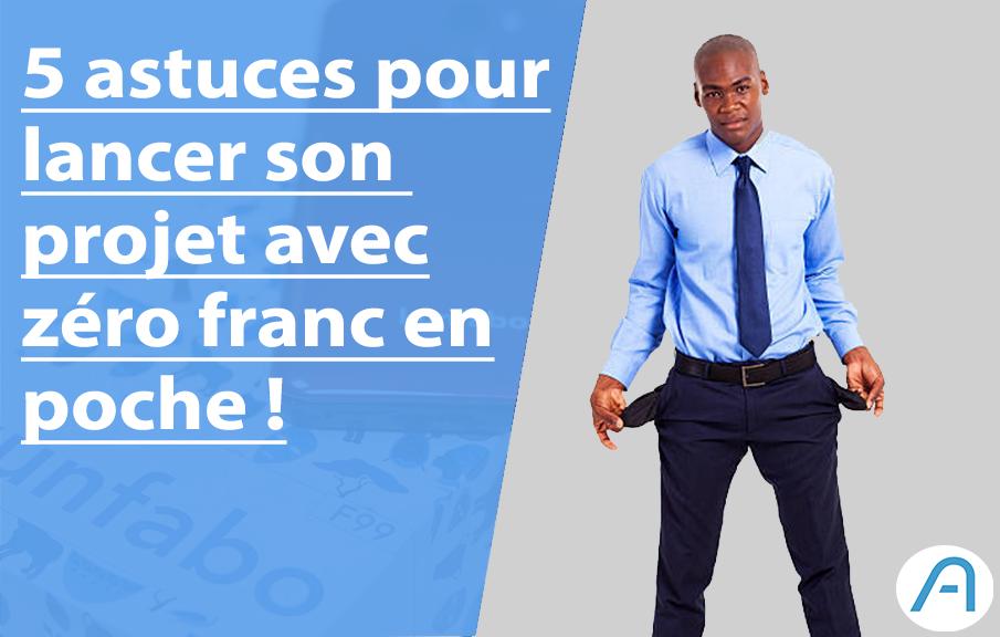 5 astuces pour lancer un business avec zéro franc en poche !