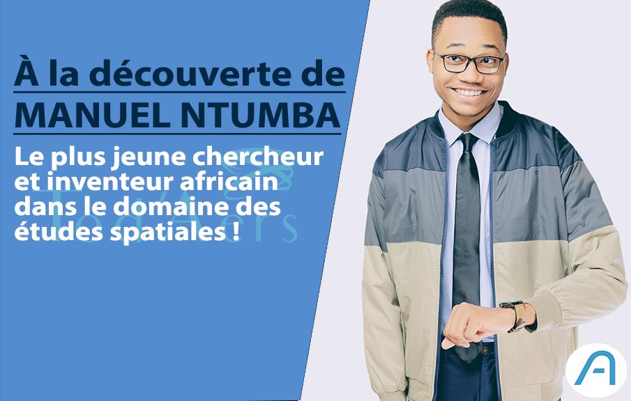 Découverte : Manuel Ntumba, le plus jeune chercheur/inventeur spatial africain !
