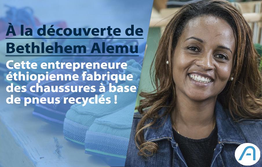 Éthiopie : Bethlehem Alemu, l'entrepreneure qui transforme des pneus en chaussures !