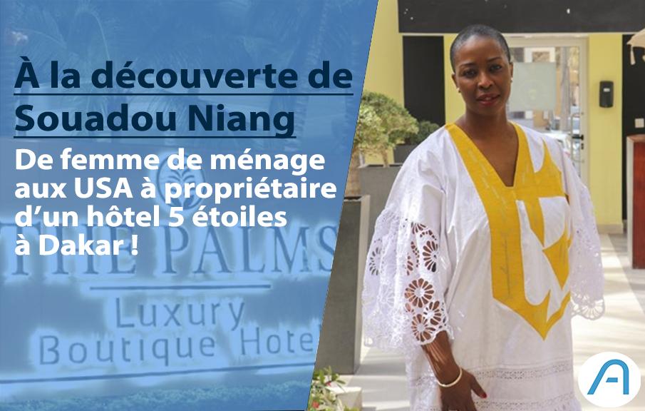 Success Story : Souadou Niang, de femme de ménage aux USA à propriétaire d'un hôtel 5 étoiles à Dakar !