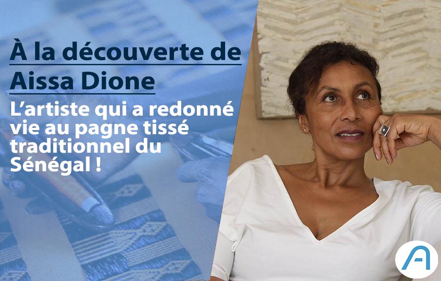 Découverte : Aïssa Dione, l'artiste qui a redonné vie au pagne tissé traditionnel sénégalais !