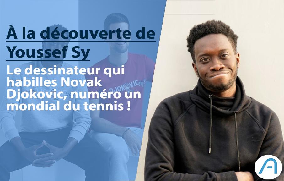 Youssef Sy, le dessinateur qui habille Novak Djokovic, numéro un mondial du tennis !