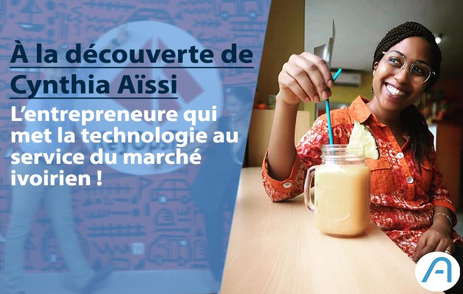 Cynthia Aïssi, l'entrepreneure sénégalaise qui met la technologie au service du marché ivoirien !