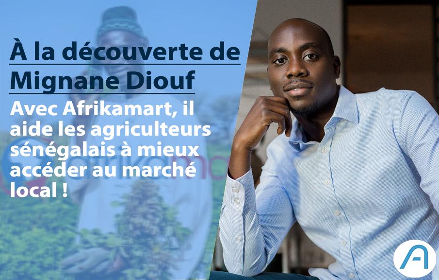 Avec Afrikamart, Mignane Diouf aide les agriculteurs sénégalais à mieux vendre leurs produits !