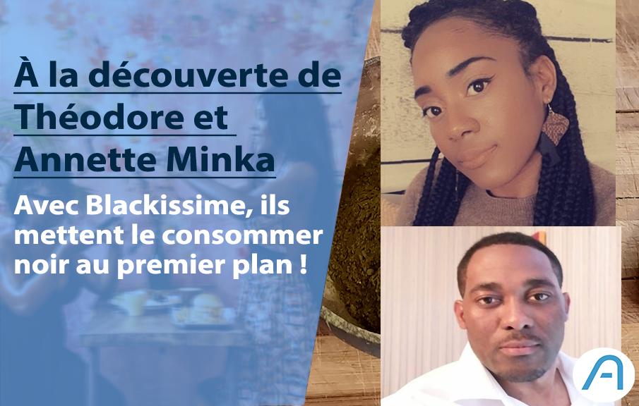 France : Avec Blackissime, Théodore et Annette Minka mettent le «consommer noir» au premier plan !