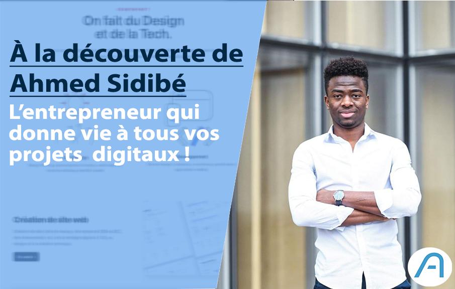 L'ivoirien Ahmed Sidibé accompagne les entrepreneurs ambitieux dans leurs projets digitaux !