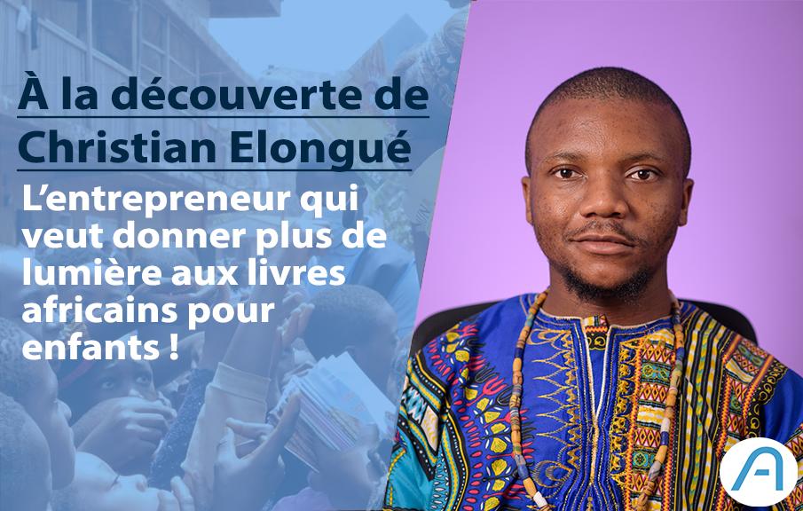 Christian Elongué, l'entrepreneur camerounais qui veut sauver les livres africains pour enfants !