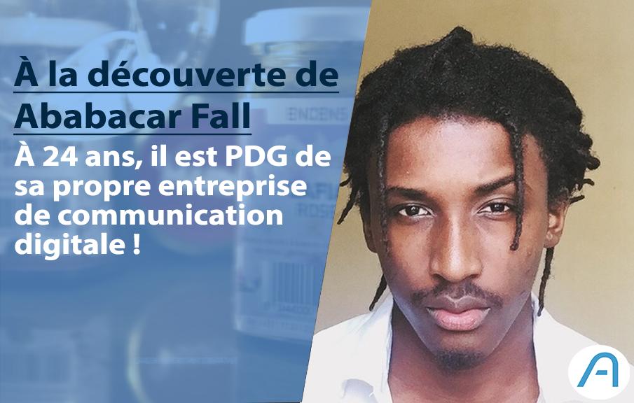 À 24 ans, le sénégalais Ababacar Fall aide les entreprises à améliorer leur communication digitale !
