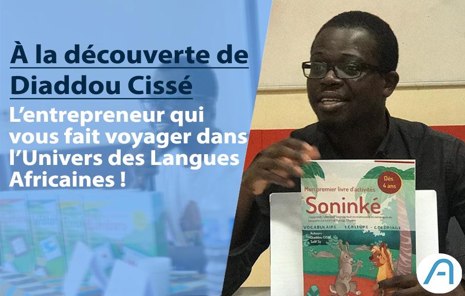 Découvrez l'Univers des Langues Africaines avec l'entrepreneur soninké Diaddou Cissé !